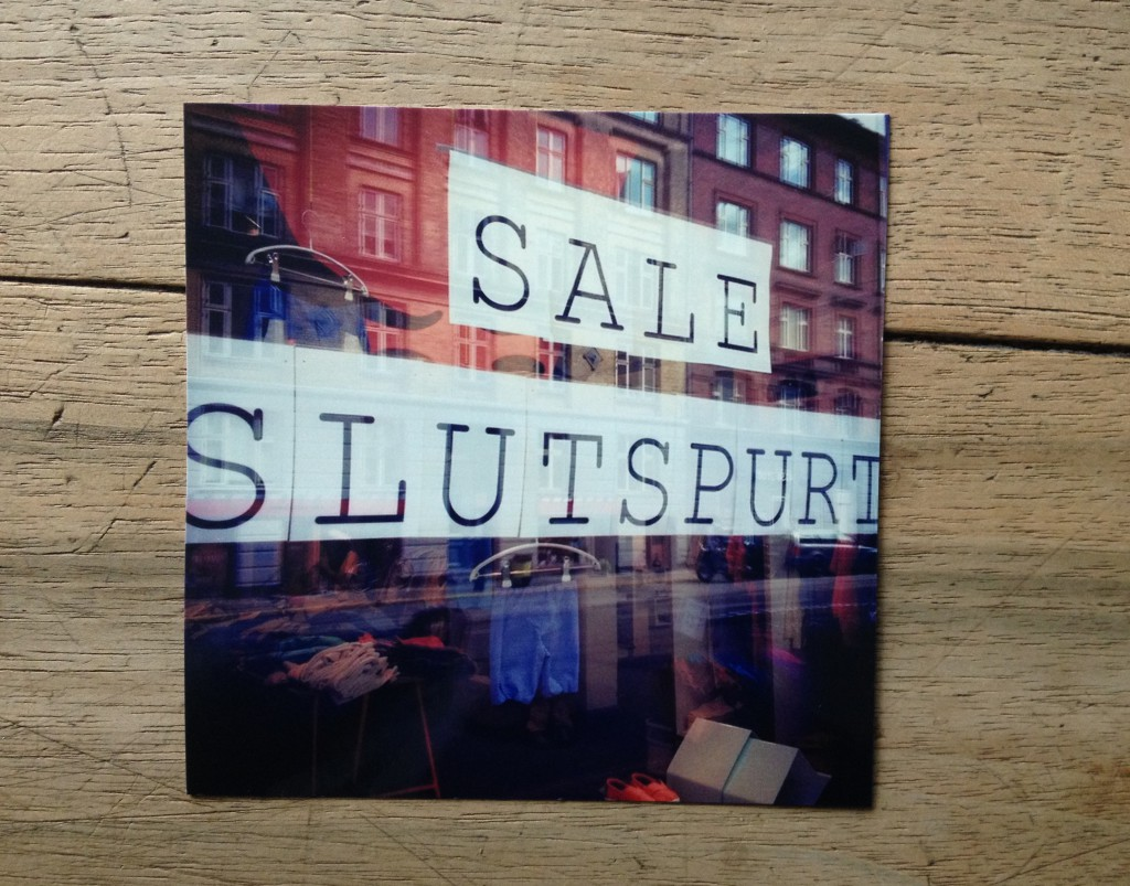 """Slutspurt"" means ""final sale"" in Danish. But English is my mother tongue. So I giggled."